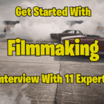 Tips From 11 Filmmakers That Will Get You Started in The Industry